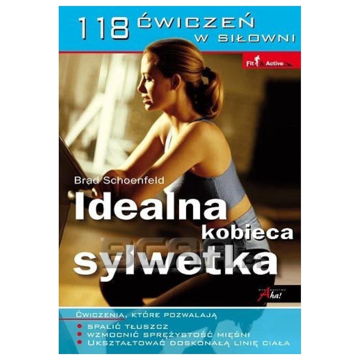 Idealna Kobieca Sylwetka • Schoenfeld Brad Inni • Sklep