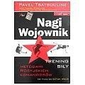 Inni Nagi Wojownik. Trening siły. Nie tylko do sztuk walki - Pavel Tsatsouline